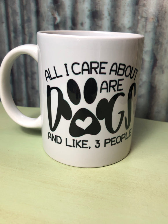 All I Care About Are Dogs Mug