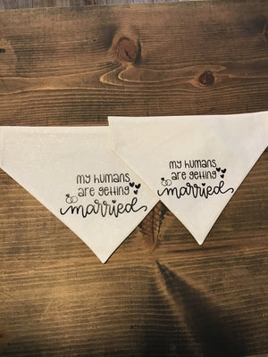 My Humans Are Getting Married Dog Bandana