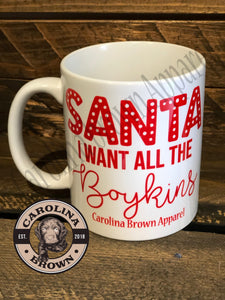 Santa I want All the Boykins Mug
