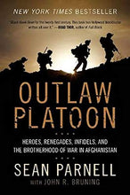 Load image into Gallery viewer, Outlaw Platoon: Heroes, Renegades, Infidels, and the Brotherhood of War in Afghanistan