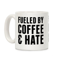Load image into Gallery viewer, Fueled By Coffee & Hate 2 Ceramic Coffee Mug by LookHUMAN