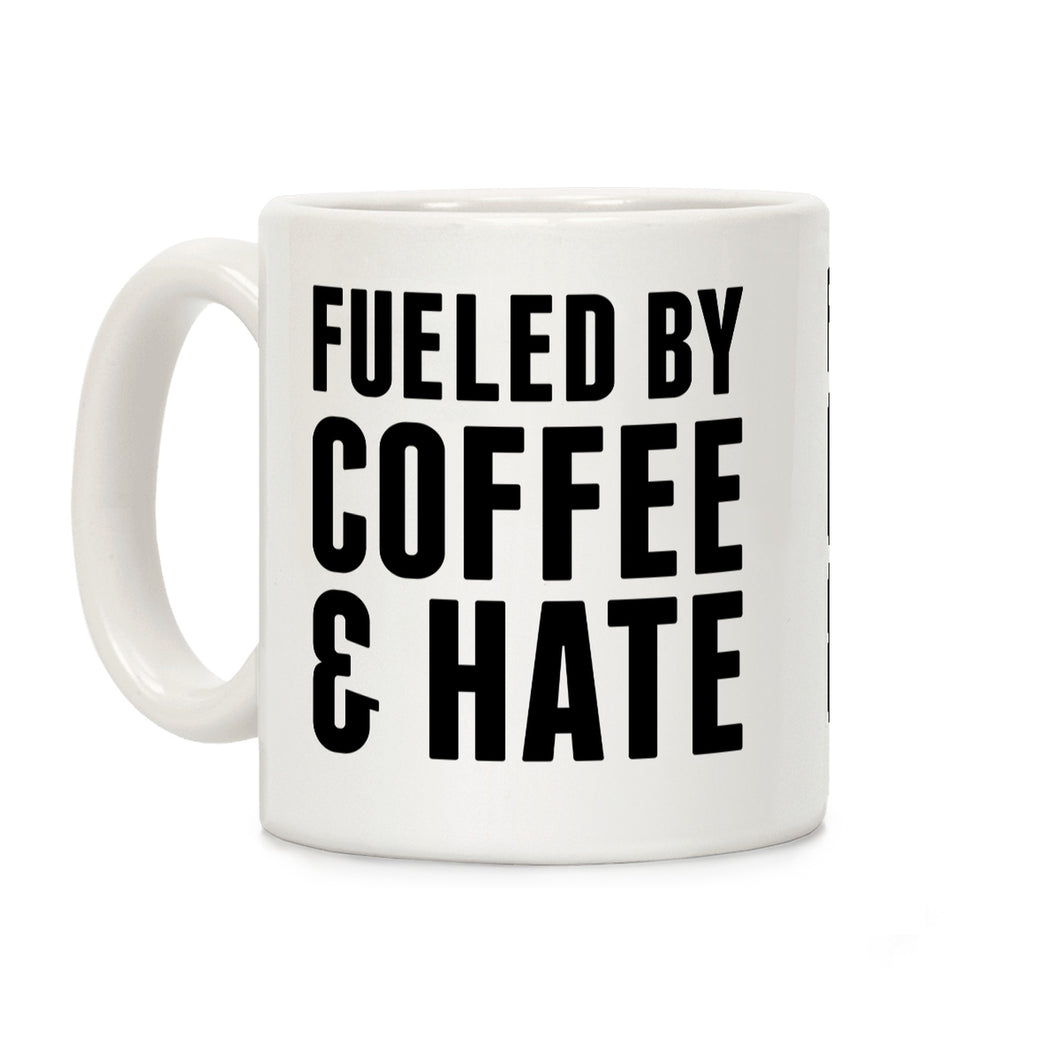 Fueled By Coffee & Hate 2 Ceramic Coffee Mug by LookHUMAN