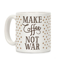 Load image into Gallery viewer, Make Coffee Not War Ceramic Coffee Mug by LookHUMAN