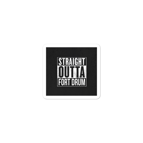 STRAIGHT OUTTA FORT DRUM Bubble-free stickers