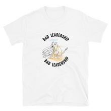 Load image into Gallery viewer, Bad Leadership, Bad Leadership Short-Sleeve Unisex T-Shirt