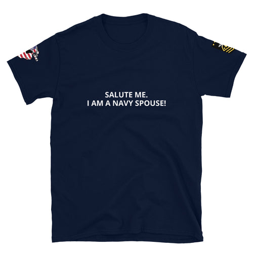 Salute Me.  I AM A NAVY SPOUSE!  Premium Tee