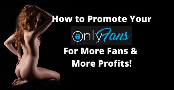 How To Promote OnlyFans - Ready Set Cam