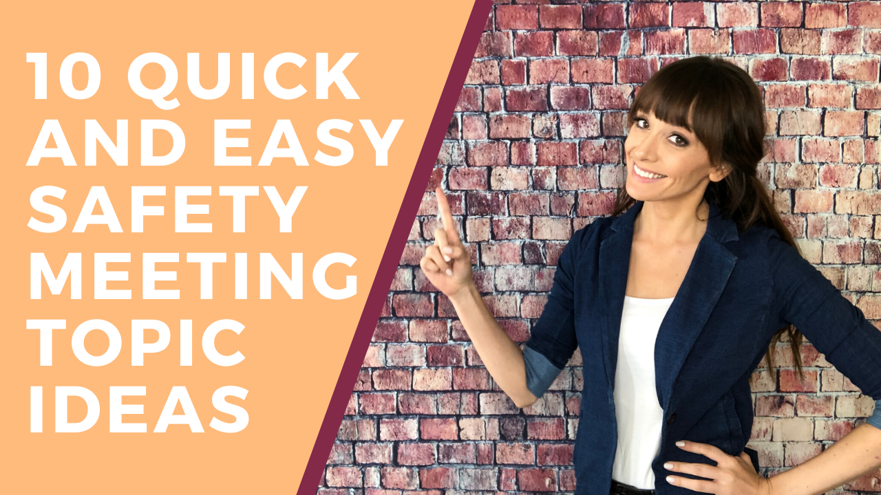10 Quick and Easy Safety Meeting Topic Ideas