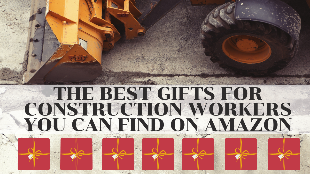 20 Amazing Gifts for Construction Workers You Can Get on Amazon