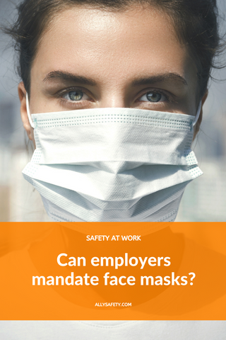 CAN EMPLOYERS MANDATE FACE MASKS