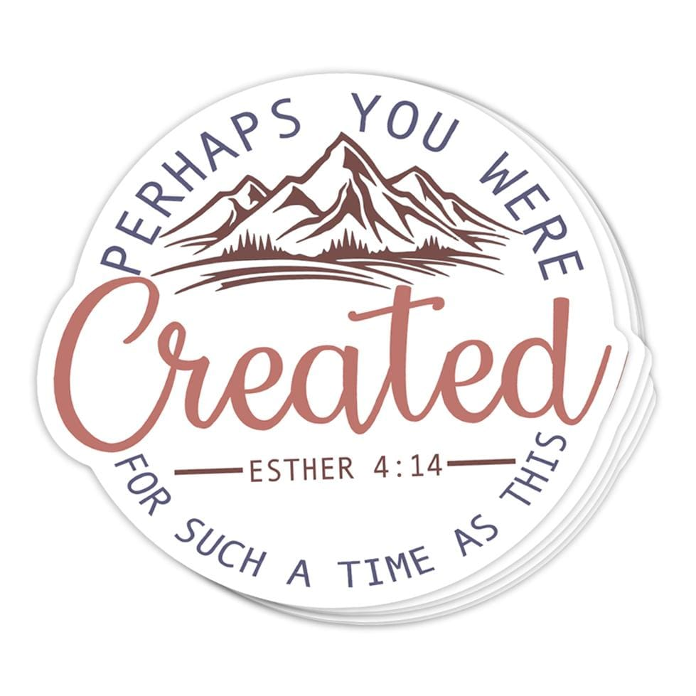 Perhaps You Were Created Sticker