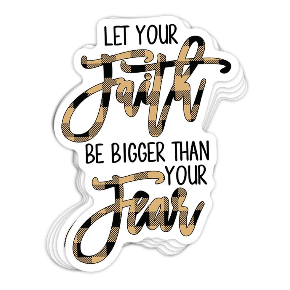 Let Your Faith Be Bigger Sticker
