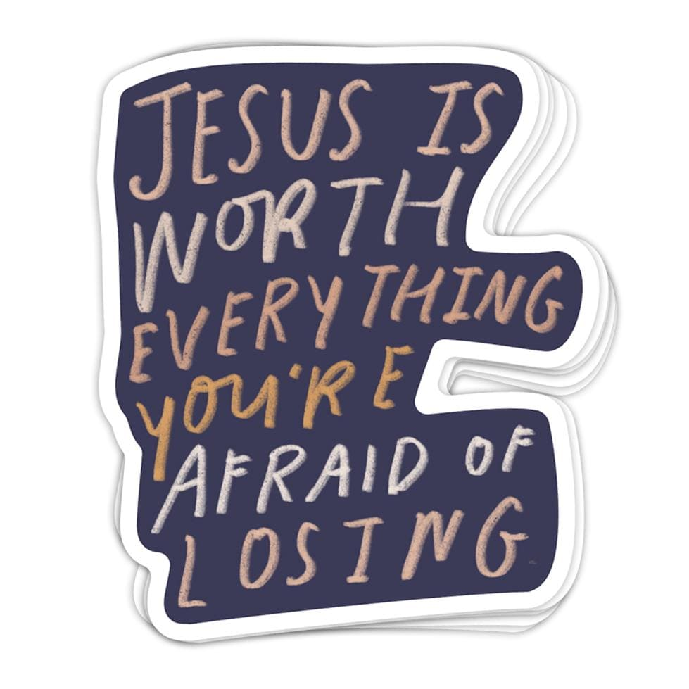 Jesus Is Worth Everything Sticker