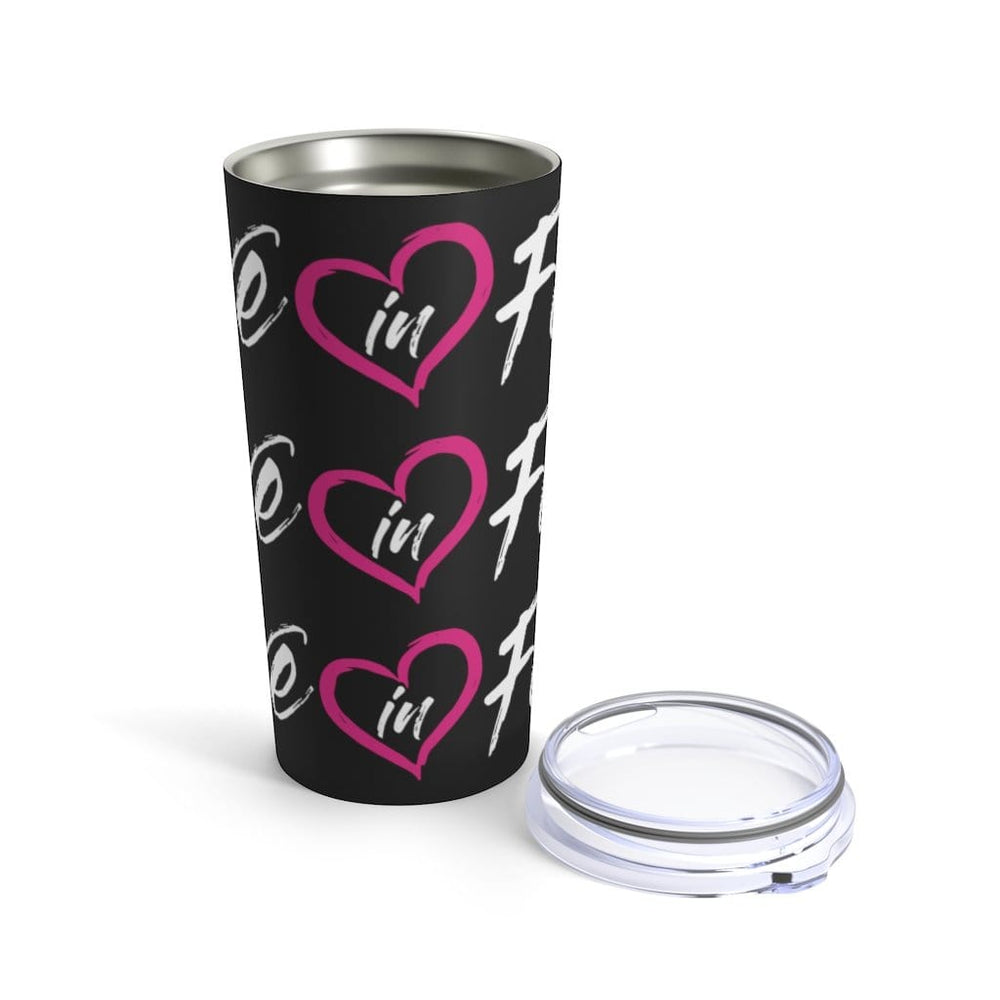 Love in Faith Tumbler 20oz