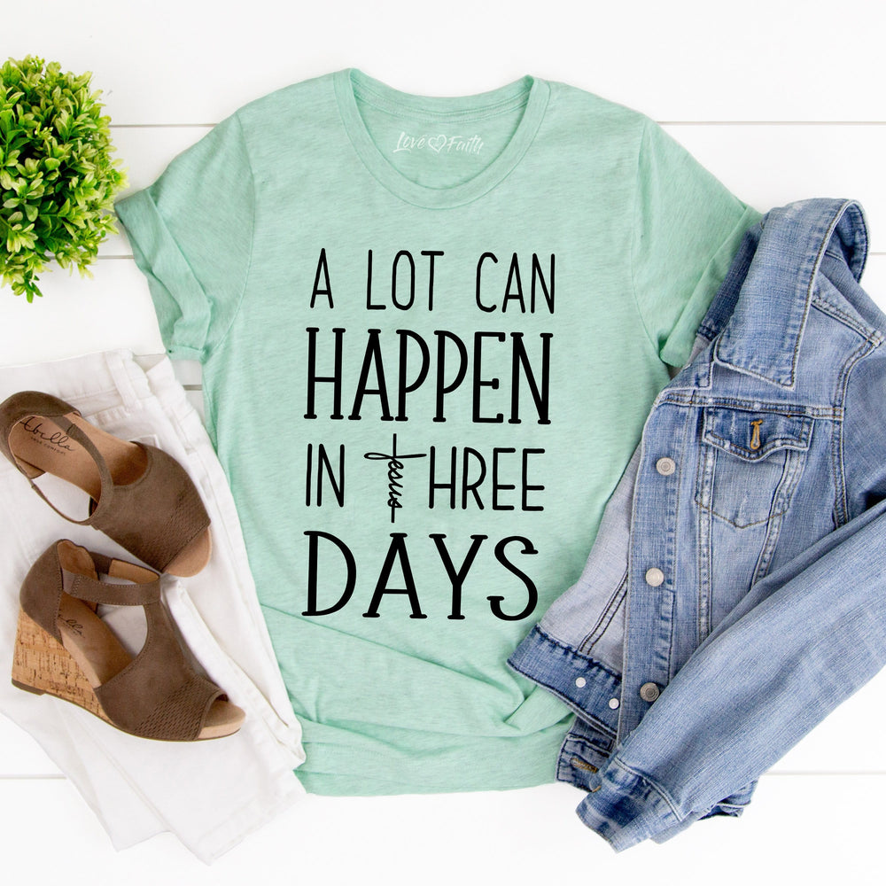 A Lot Can Happen In 3 Days Tee