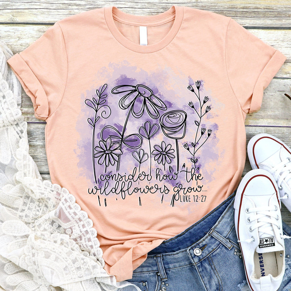 Consider How The Wildflowers Grow Tee