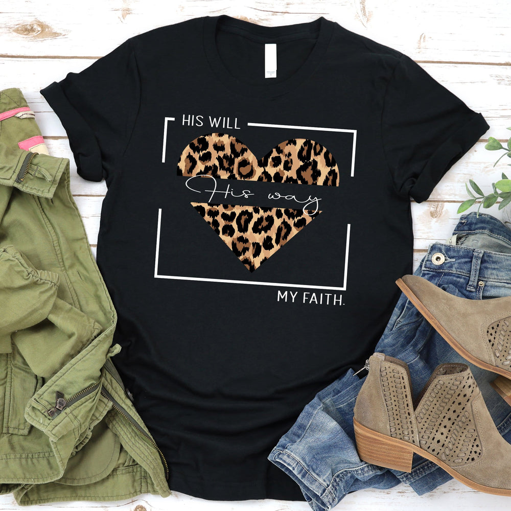His Will His Way My Faith Tee