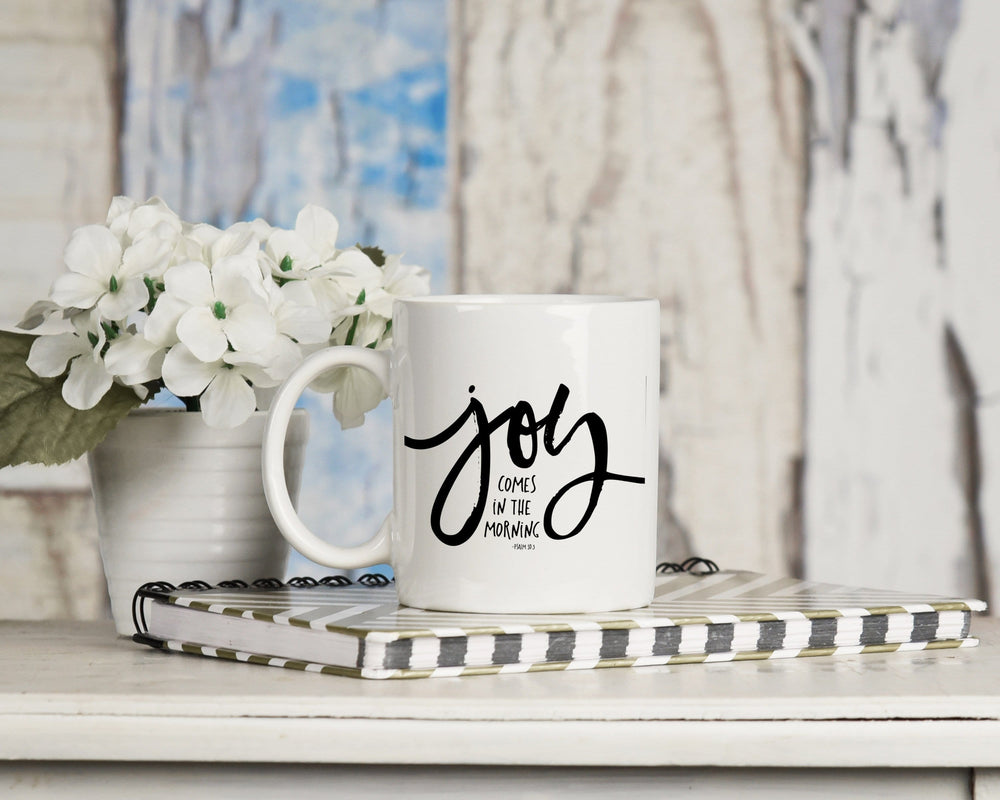 Joy Comes In The Morning Psalm 30:5 Mug 11oz