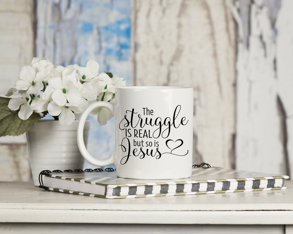 The Struggle is Real and So is Jesus Mug 11oz