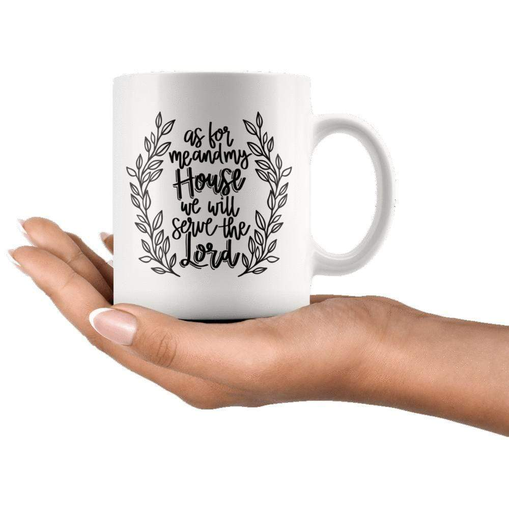 Drinkware - As For Me And My House We Will Serve The Lord Mug 11oz