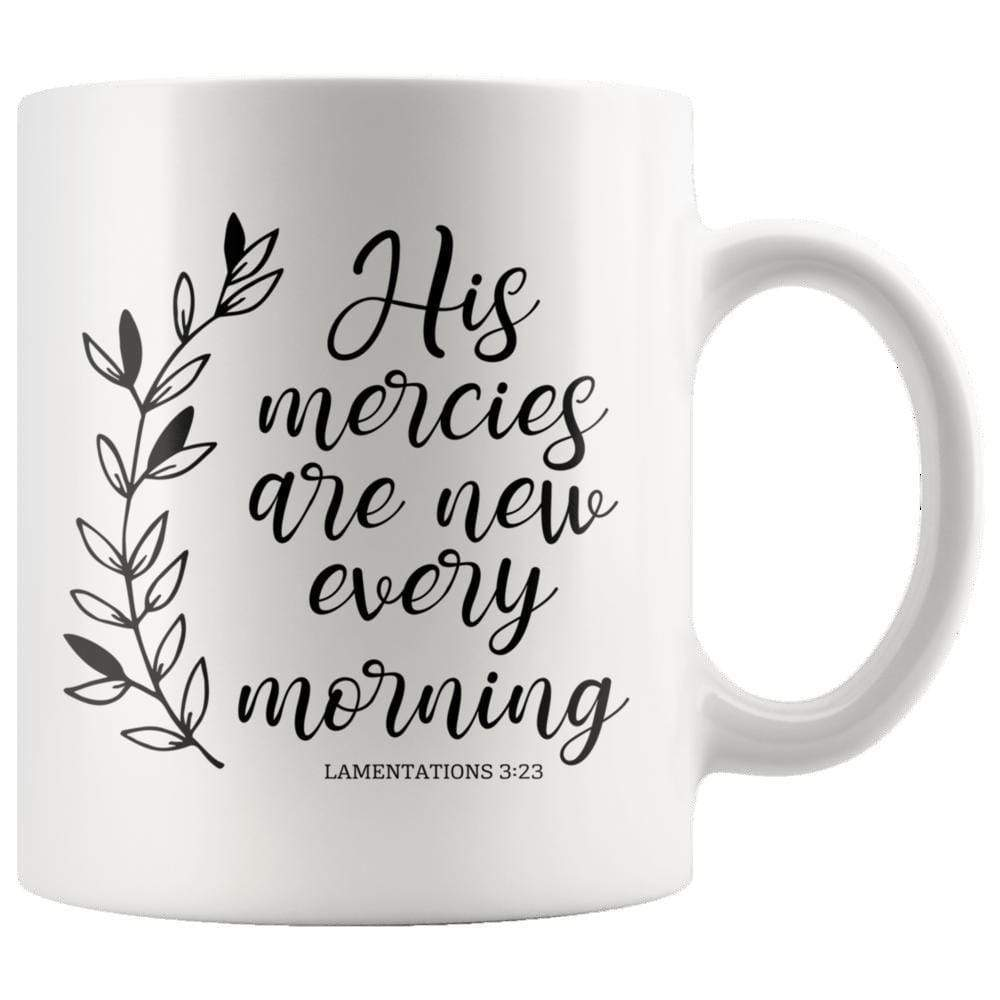 Drinkware - His Mercies Are New Every Morning Lamentation 3:23 Mug 11oz