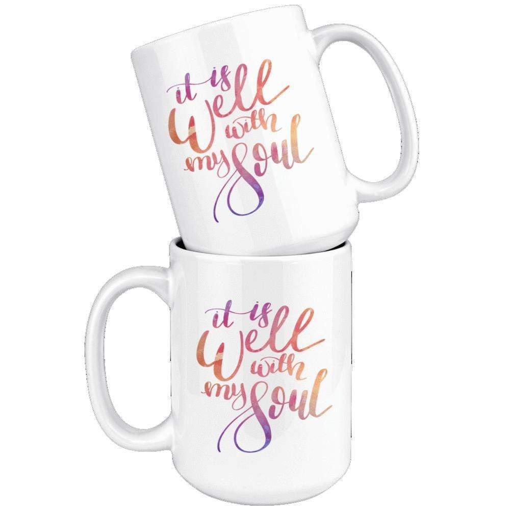 Drinkware - It Is Well With My Soul Mug 15oz