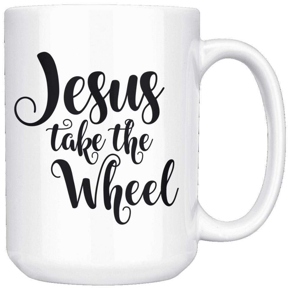 Drinkware - Jesus Take The Wheels Mug 15oz