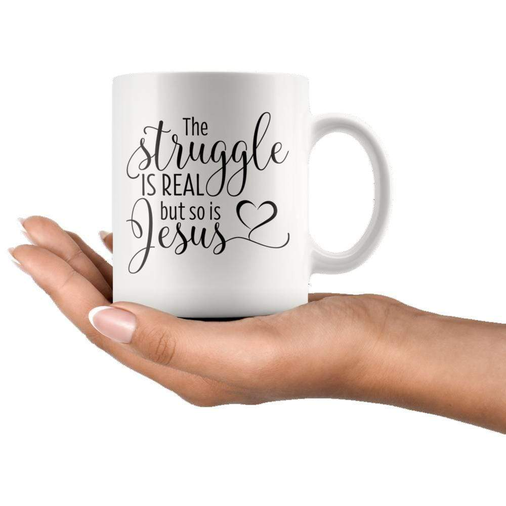 Drinkware - The Struggle Is Real And So Is Jesus Mug 11oz
