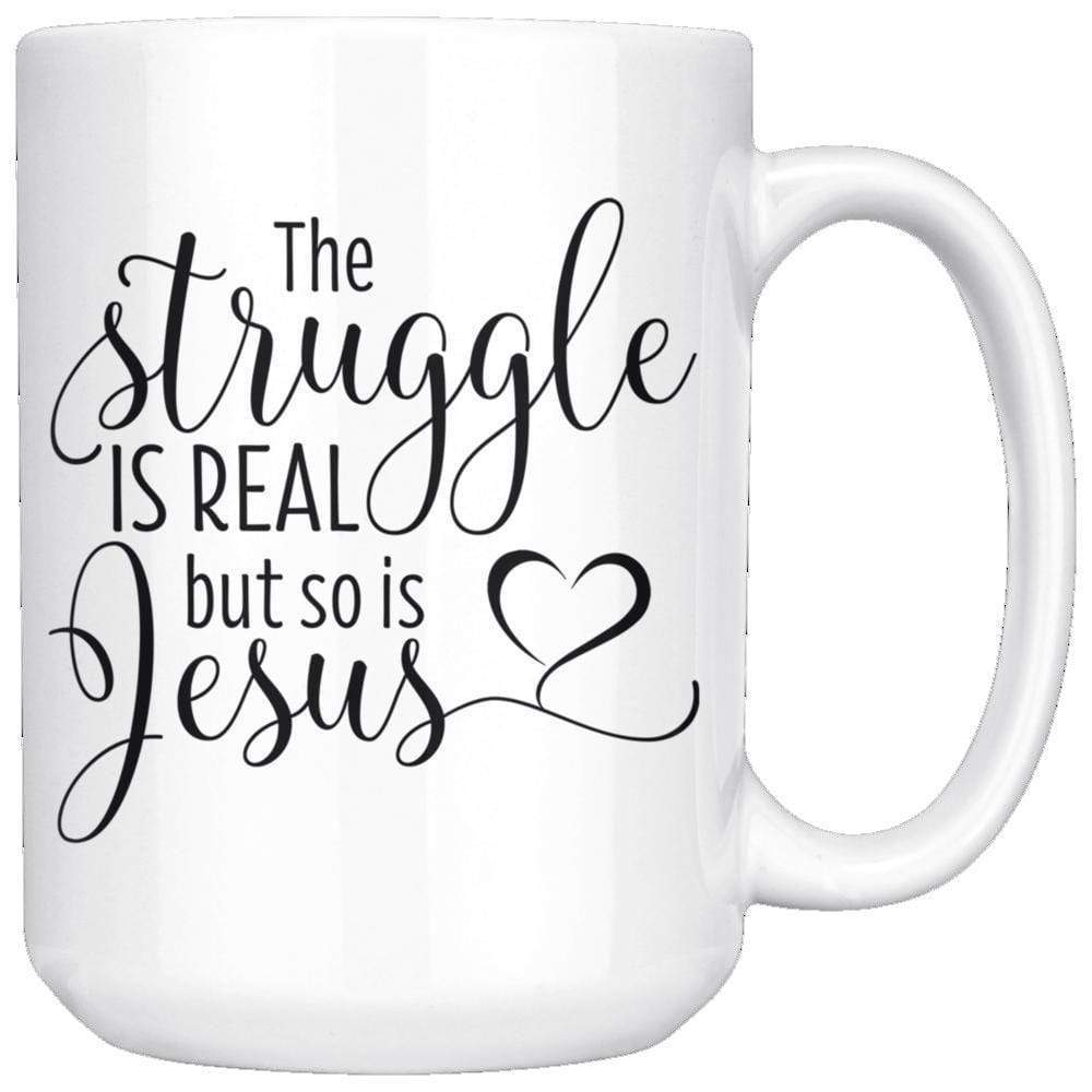 Drinkware - The Struggle Is Real And So Is Jesus Mug 15oz