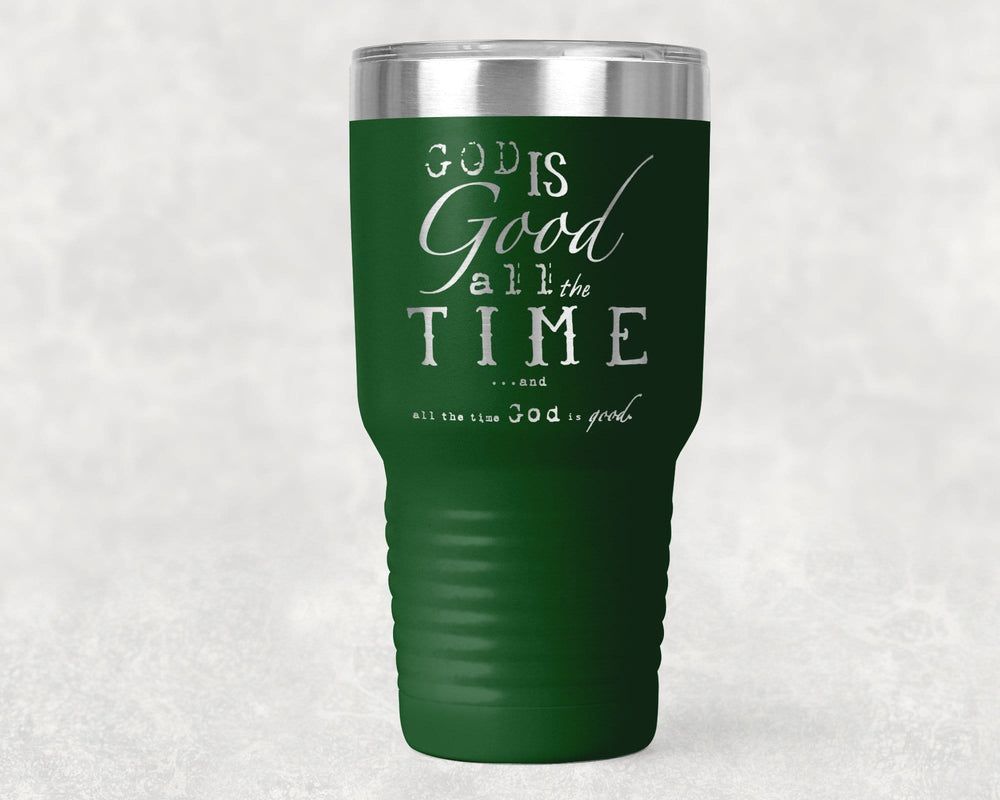 God is Good All The Time Etched 30oz Tumbler