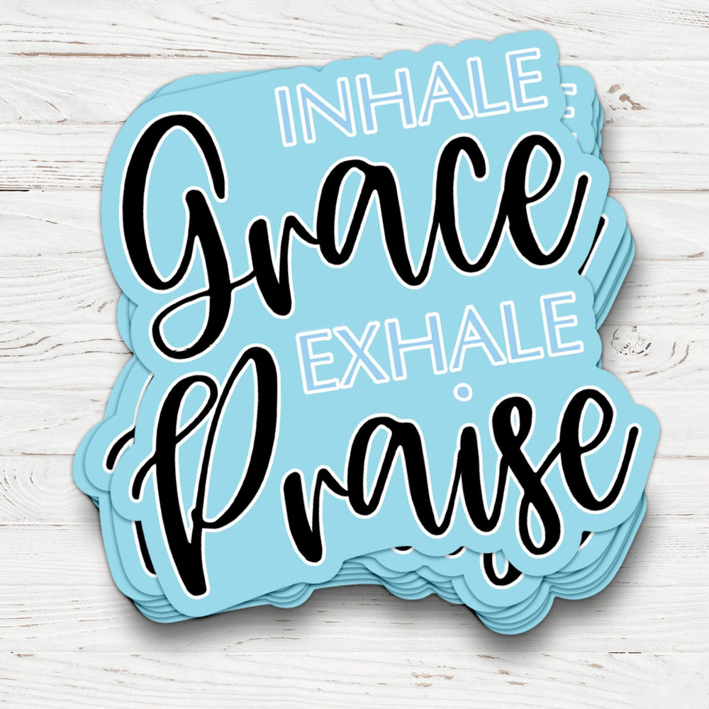 Inhale Grace Exhale Praise Sticker