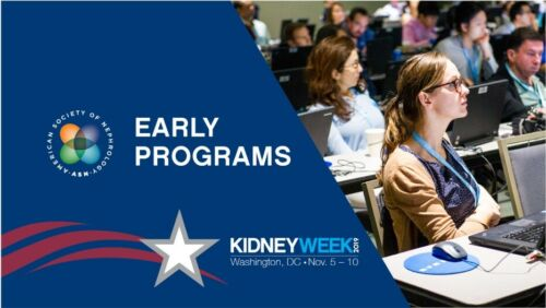 Early Programs at Kidney Week 2019