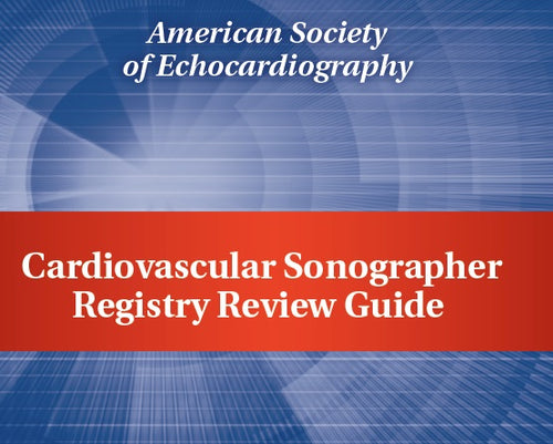 ASE :  Cardiovascular Sonographer Registry Review 2019