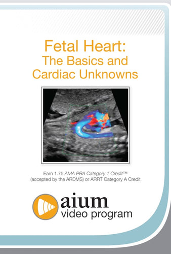 AIUM Fetal Heart: The Basics and Cardiac Unknowns 2020( CME VIDEOS)