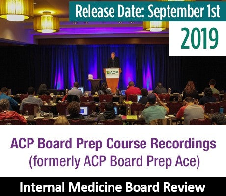 ACP Internal Medicine Board Review Course 2019