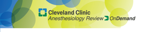 Cleveland Clinic Anesthesiology review 2018 on demand