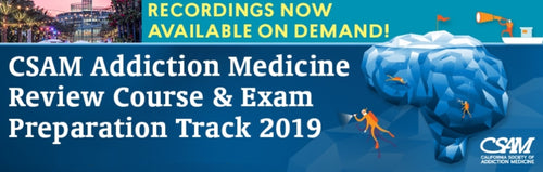 CSAM Review Course in Addiction Medicine 2019