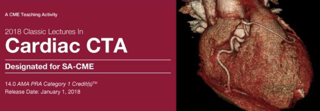 Classic Lectures in Cardiac CTA 2018
