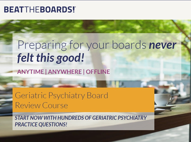 Geriatric Psychiatry Board Review Course (Videos+PDFs)