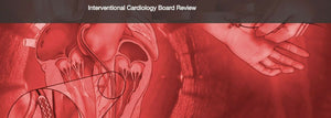 Mayo Clinic Interventional Cardiology Board Review 2019