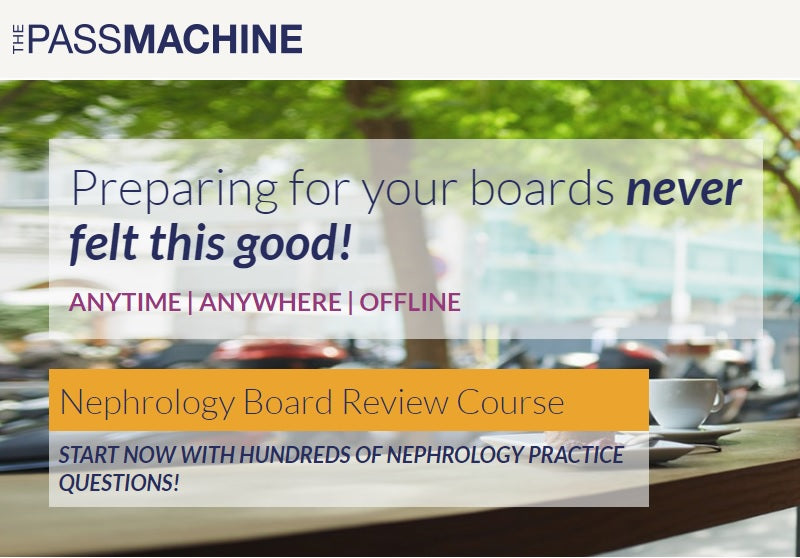 Thepassmachine Nephrology Board Review Course 2018