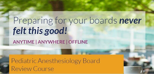 Pediatric Anesthesiology Board Review Course 2018
