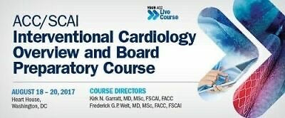 ACC/SCAI Interventional Cardiology Overview and Board Preparatory Course 2017