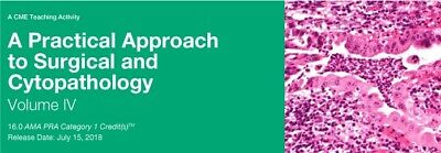 A Practical Approach to Surgical and Cytopathology Vol. IV - 2018