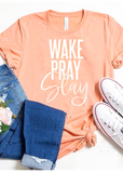 Wake Pray Slay Tee - Clothed in Grace