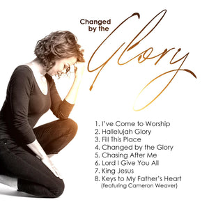 Changed By The Glory CD