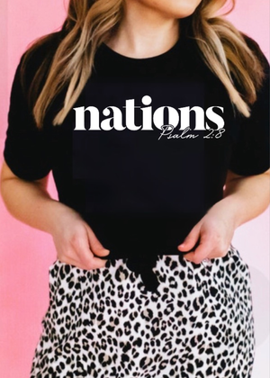 Nations- Psalm 2:8 Tee - Clothed in Grace