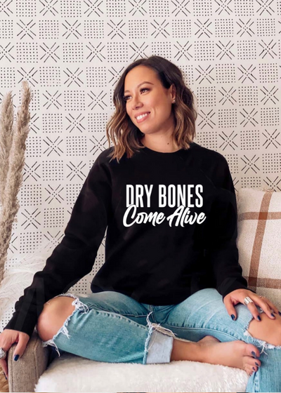 Dry Bones Come Alive - pullover - Clothed in Grace