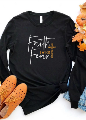Faith over fear long sleeve - Clothed in Grace