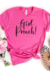 Girl Preach! Pink Tee - Clothed in Grace